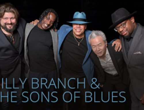 AMPED™ FEATURED ALBUM OF THE WEEK: BILLY BRANCH & THE SONS OF BLUES: ROOTS AND BRANCHES