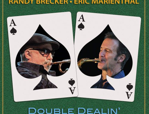 AMPED™ FEATURED ALBUM OF THE WEEK: RANDY BRECKER & ERIC MARIENTHAL/DOUBLE DEALIN'